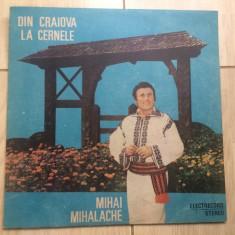 Mihai mihalache din craiova la cernele disc vinyl lp Muzica Populara electrecord folclor, VINIL