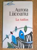 Aurora Liiceanu - La taifas