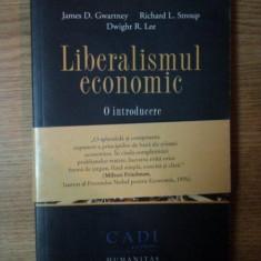 LIBERALISMUL ECONOMIC de JAMES D. GWARTNEY, RICHARD L. STROUP, DWIGHT R. LEE - Carte Marketing