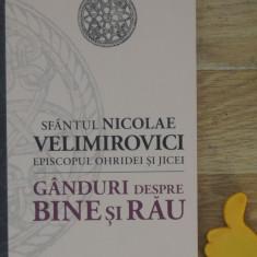 Ganduri despre bine si rau Sfantul Nicolae Velimirovici