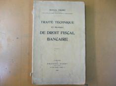 Tratat de drept fiscal bancar G. Vincent Paris 1929 traite de droit bancaire foto