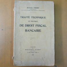 Tratat de drept fiscal bancar G. Vincent Paris 1929 traite de droit bancaire - Carte Drept bancar