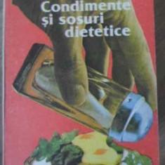 Condimente Si Sosuri Dietetice - Ileana Serbanescu-berar, 405344 - Carte Retete culinare internationale