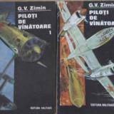Piloti De Vanatoare Vol.1-2 - G.v. Zimin, 405373 - Istorie
