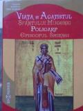 Viata Si Acatistul Sfantului Mucenic Policarp Episcopul Smirn - Necunoscut ,405075