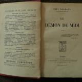 Le demon de midi de Paul Bourget Ed. Plon-Nourrit Paris 1914 vol. I si II - Carte de colectie