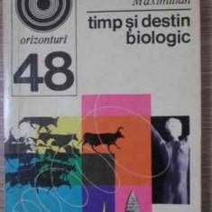 Timp Si Destin Biologic - C. Maximilian, 405169 - Carti Agronomie
