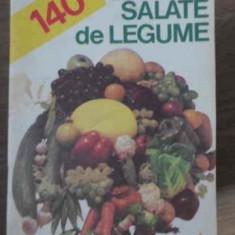 140 Salate De Legume - M. Savin K. Petcu B. Toma, 405389 - Carte Retete culinare internationale