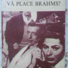 Va Place Brahms? - Francoise Sagan ,405070
