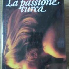 La Passione Turca - Antonio Gala, 405519 - Carte in italiana