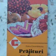 Prajituri Cu Fructe - Florica Geormaneanu, 405161 - Carte Retete culinare internationale