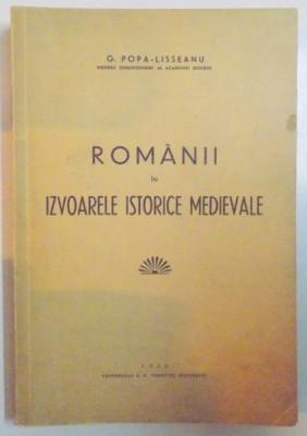 ROMANII IN IZVOARELE ISTORICE MEDIEVALE de G. POPA LISSEANU, 1939 foto