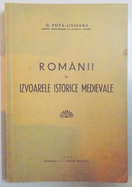 ROMANII IN IZVOARELE ISTORICE MEDIEVALE de G. POPA LISSEANU, 1939 foto mare