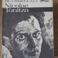 Pe Urmele Lui Nicolae Tonitza - V. Ciuca, 405325 - Album Arta
