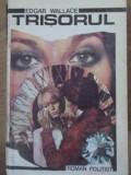 Trisorul - Edgar Wallace ,405350