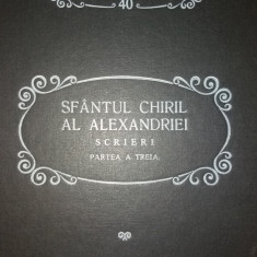 PARINTI SI SCRIITORI BISERICESTI - SF. CHIRIL AL ALEXANDRIEI - SCRIERI - PSB 40
