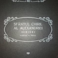 PARINTI SI SCRIITORI BISERICESTI - SF. CHIRIL AL ALEXANDRIEI - SCRIERI - PSB 40 - Carti bisericesti