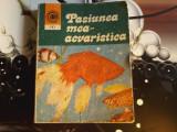 Pasiunea mea acvaristica - dr. Neculai Barabas