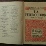 La fete nocturne de Edmond Jaloux Ed. J. Ferenczi et fils Paris 1924 - Carte de colectie