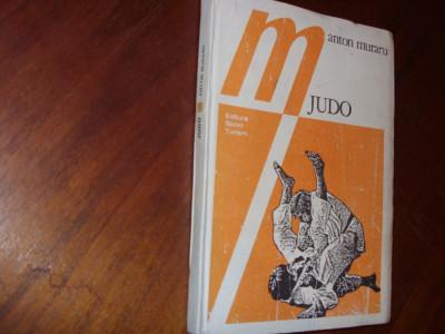 JUDO  -  Anton  Muraru  ( bogat ilustrata cu figuri expllicative ) * foto