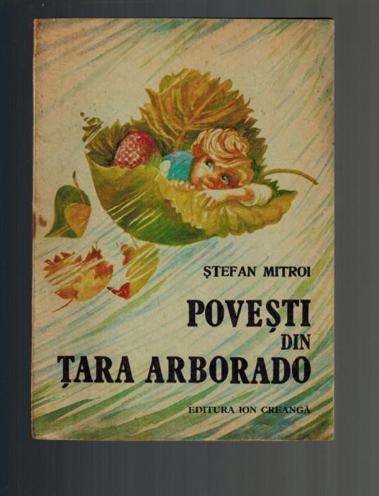 Stefan Mitroi - Povesti din tara Arborado, ilustratii Octavia Taralunga foto mare