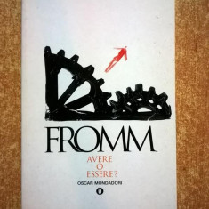 Erich Fromm - Avere o essere? - Carte in italiana