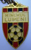 I.245 BRELOC ROMANIA SPORT CLUB FOTBAL MINERUL LUPENI h34mm