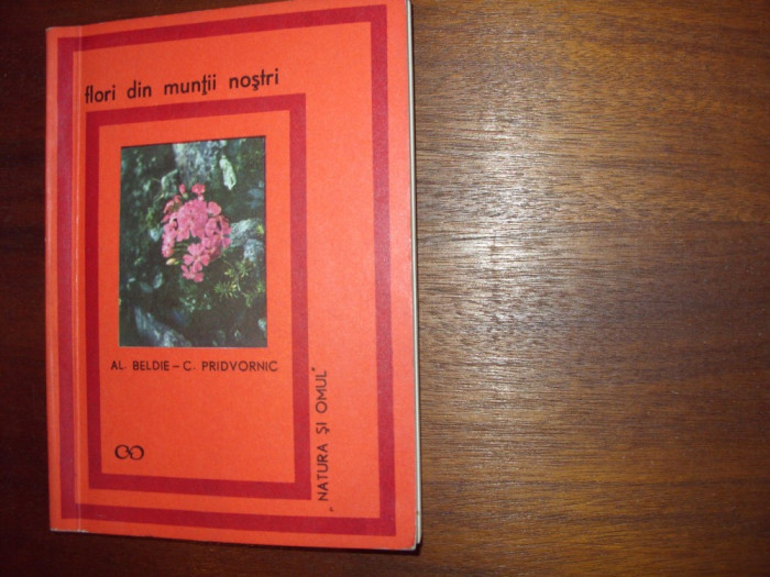 FLORI  DIN  MUNTII  NOSTRI  ( 1969, cu ilustratii color ) * foto mare