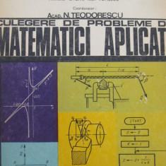 Culegere de probleme de matematici aplicate -N. Teodorescu - Culegere Matematica