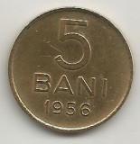ROMANIA  RPR   5  BANI  1956  [8]  VF+  ,    livrare in cartonas, Cupru-Nichel