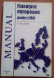 Finantare europeana pentru IMM. Manual  (contine CD) - Claudia Sima, Alta editura