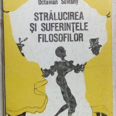 OCTAVIAN SOVIANY - STRALUCIREA SI SUFERINTELE FILOSOFILOR: FARSA CINICA(1986-88)