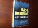 IONEL  TEODOREANU  -  MASA  UMBRELOR   ( editia a ll-a, veche, rara ) *