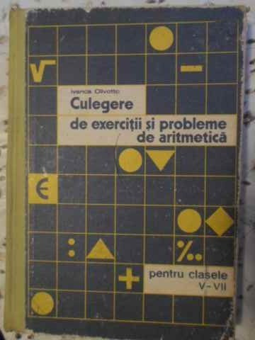 Culegere De Exercitii Si Probleme De Aritmetica Pentru Clasel - Ivanca Olivotto ,405566 foto mare