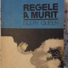 Regele A Murit - Ellery Queen, 405593 - Carte politiste