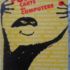 Fura Aceasta Carte De Computere - Wallace Wang, 405659
