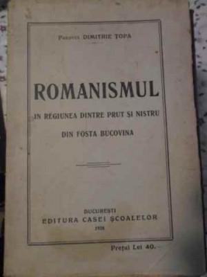 Romanismul In Regiunea Dintre Prut Si Nistru Din Fosta Bucovi - Dimitrie Topa ,405602 foto