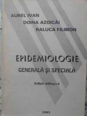 Epidemiologie Generala Si Speciala Editie Bilingva Romana-eng - Aurel Ivan, Doina Azoicai, Raluca Filimon ,405665 foto