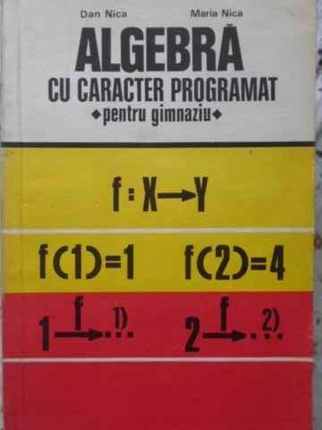 Algebra Cu Caracterp Rogramat Pentru Gimnaziu - Dan Nica, Maria Nica ,405703 foto mare