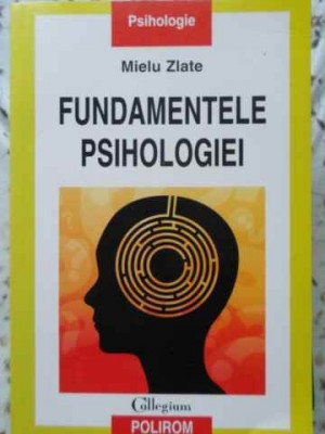 Fundamentele Psihologiei - Mielu Zlate ,405687 foto