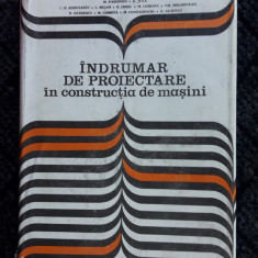 Indrumar De Proiectare In Constructia De Masini - Ioan Draghici VOL 1