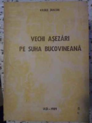 Vechi Asezari Pe Suha Bucovineana - Vasile Diacon ,405598 foto