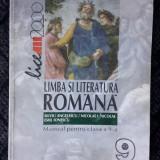 LIMBA SI LITERATURA ROMANA CLASA A IX A -ANGELESCU, IONESCU - Manual scolar, Clasa 9