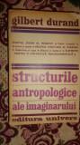 Structurile antropologice ale imaginarului 600pagini/an 1977- Gilbert Durand