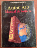 AutoCad. Manual de initiere - Constantin Stancescu, Alta editura