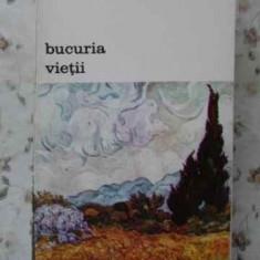 Bucuria Vietii - Irving Stone, 405779 - Roman