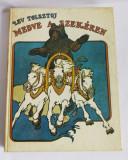 (T) Lev Tolsztoj - Medve a szekéren, 1977, carte pt copii, limba maghiara