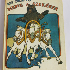 (T) Lev Tolsztoj - Medve a szekéren, 1977, carte pt copii, limba maghiara - Carte in maghiara