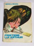 (T)  Prietenii lui Arthur - Rodica Braga, 1986, carte pentru copii, anii 80