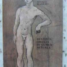 Destinul Omului In Lumea Actuala - Nikolai Berdiaev, 405757 - Carte Filosofie